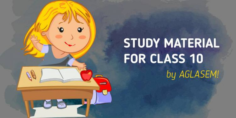 Study Material for Class 10 by AGLASEM